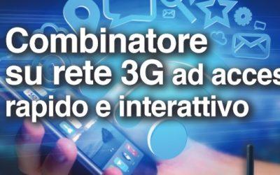 COMBINATORE SU RETE 3G AD ACCESSO RAPIDO INTERRATIVO